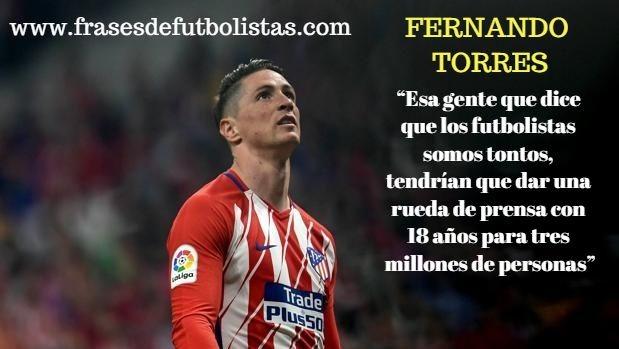 Frases De Fernando Torres Frases De Futbolistas
